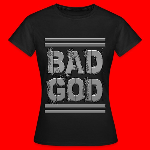 BadGod - Women's T-Shirt