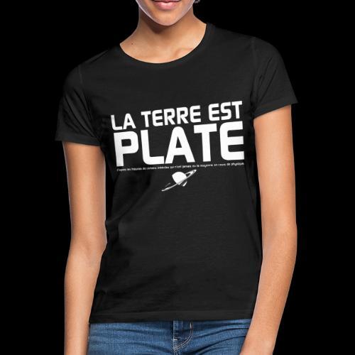 La Terre est Plate - T-shirt Femme
