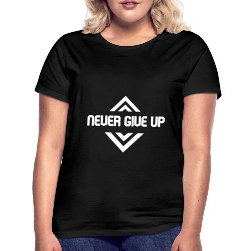NEVER GIVE UP - Camiseta mujer