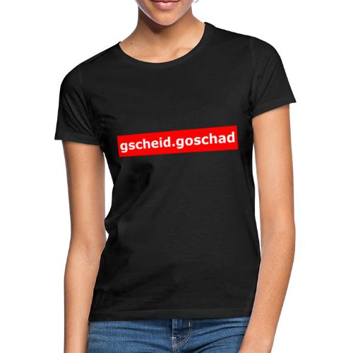 gscheid.goschad - Frauen T-Shirt
