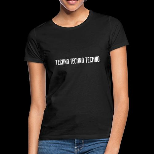 TECHNO TECHNO TECHNO - Women's T-Shirt