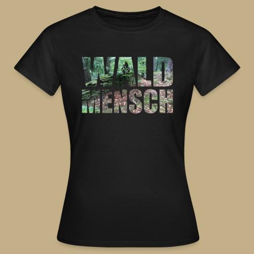 Wald Mensch - Frauen T-Shirt