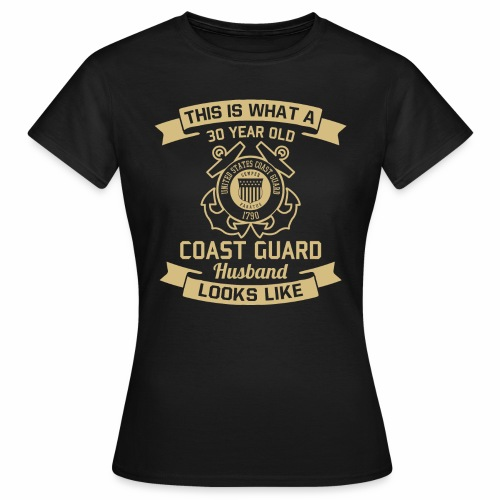 This Is What A 30 Year Old Coast Guard Husband - Frauen T-Shirt
