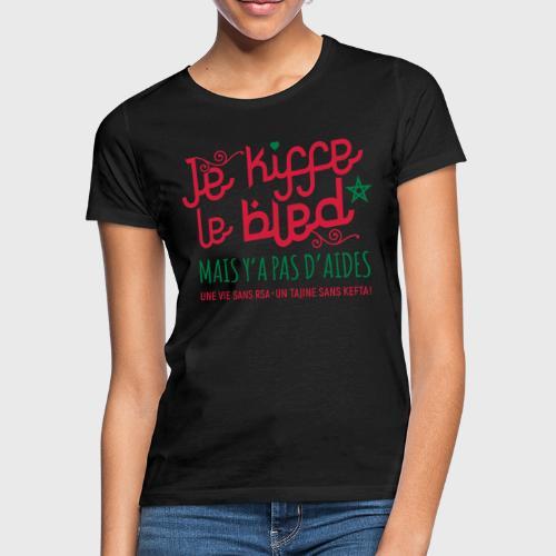 Je kiffe le bled - T-shirt Femme
