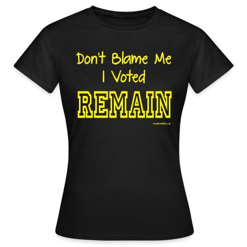 Dont Blame Me - Women's T-Shirt