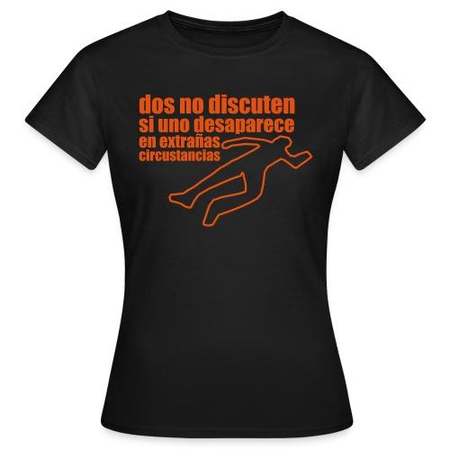 dos no discuten - Camiseta mujer