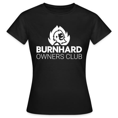 Burnhard Owners Club - Frauen T-Shirt