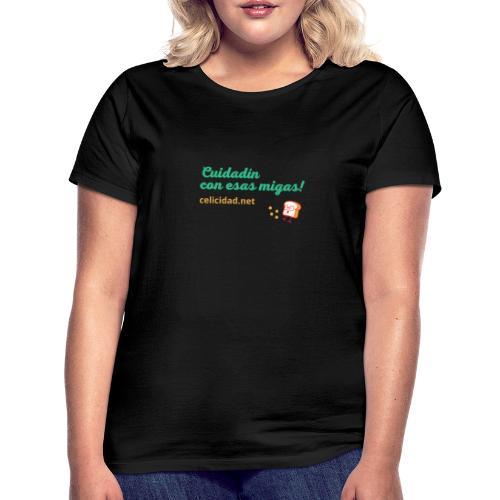 Cuidadín con esas migas -verde - Camiseta mujer