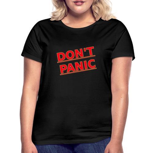 DON T PANIC 2 - Women's T-Shirt