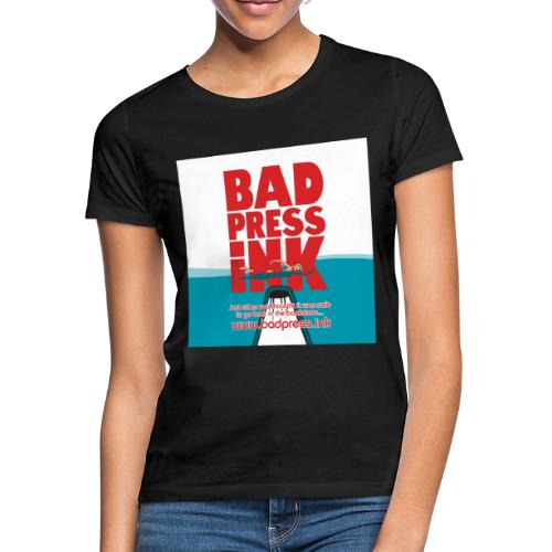 Just when you thought it was safe - Women's T-Shirt