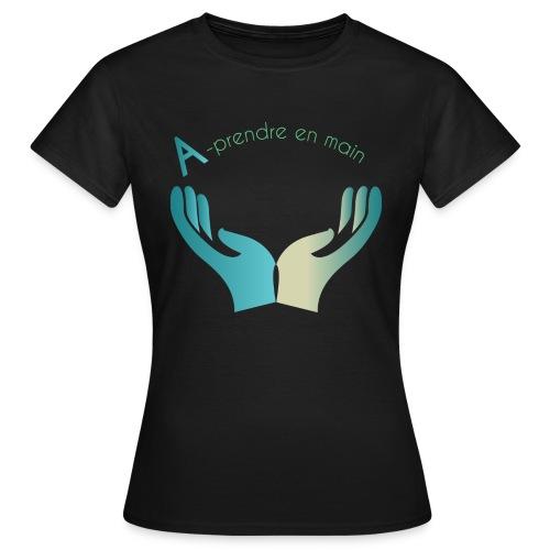 Association A prendre en Main - T-shirt Femme