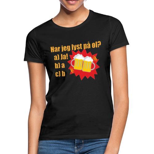 Øl - Morsom t-skjorte om øl - T-skjorte for kvinner