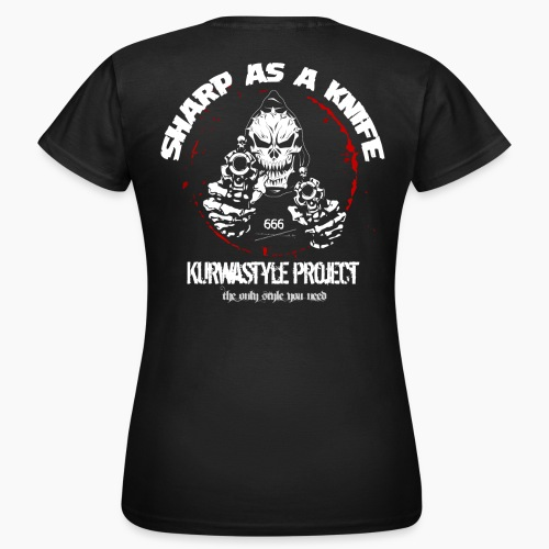 Kurwastyle Project - Sharp As A Knife - Women's T-Shirt