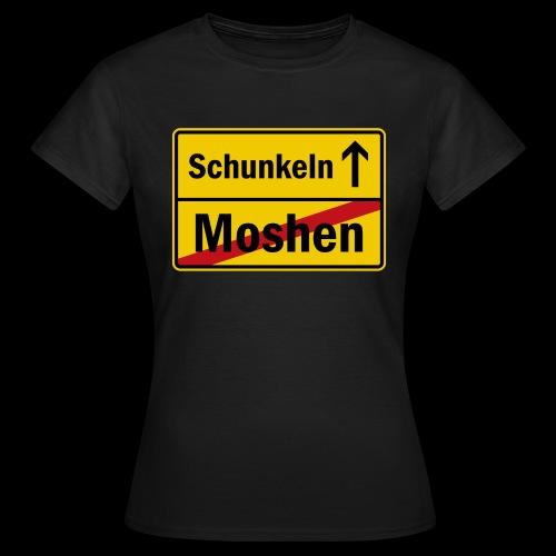 moshen vs. schunkeln - Frauen T-Shirt