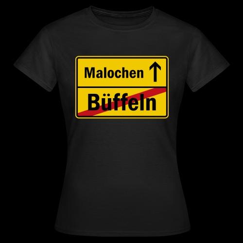 bueffeln vs. malochen - Frauen T-Shirt