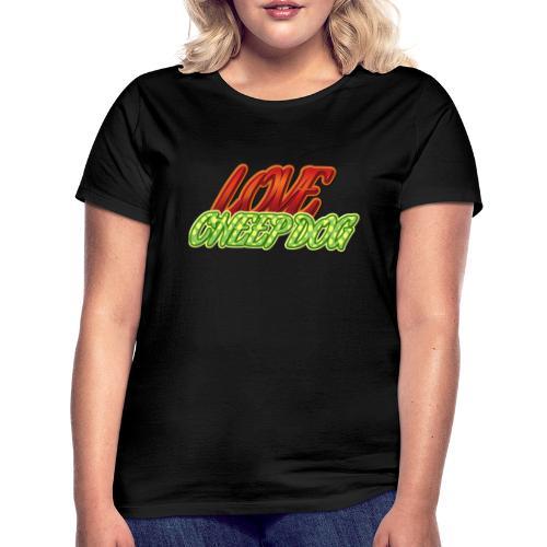Love Cheep Dog - Frauen T-Shirt