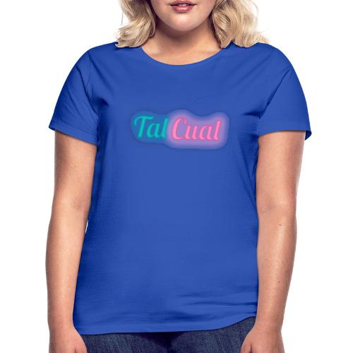 TalCual Logo Neón - Camiseta mujer