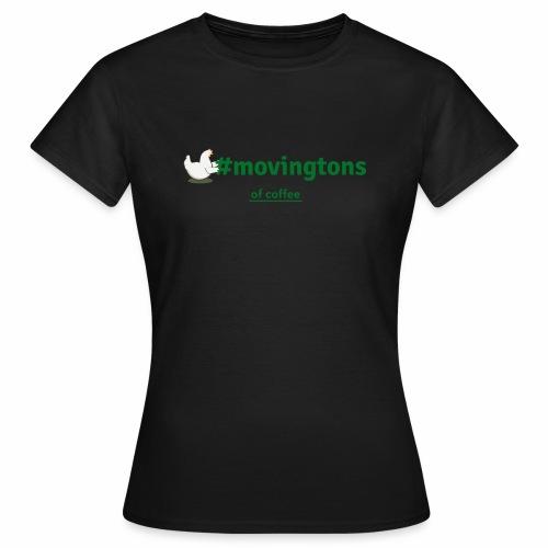 Moving coffee - Frauen T-Shirt