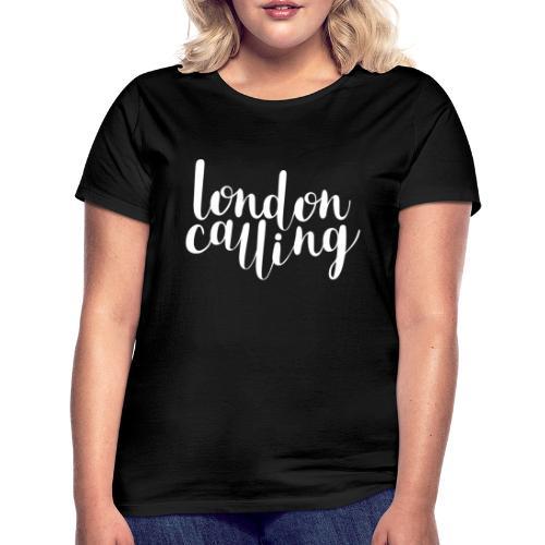 London Calling - Frauen T-Shirt