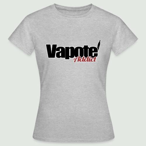 vapote addict - T-shirt Femme