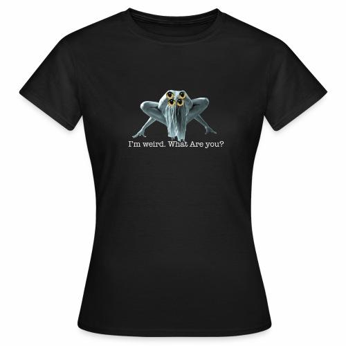 Im weird - Women's T-Shirt