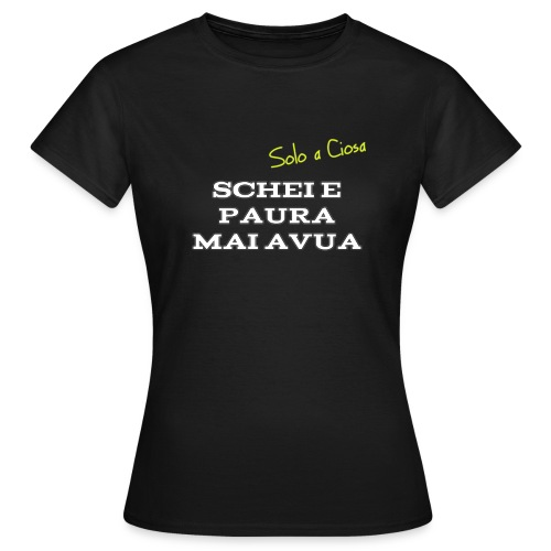 SCHEI E PAURA MAI AVUA - Maglietta da donna
