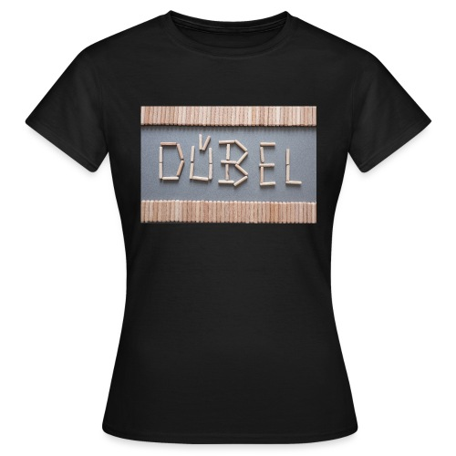 Dübel - Frauen T-Shirt