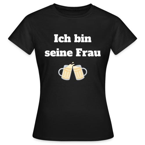 Ich bin seine Frau! - Witziges Design für Partner! - Frauen T-Shirt