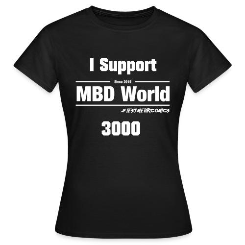 MBD World- Fanshirt Support 3000 - Frauen T-Shirt