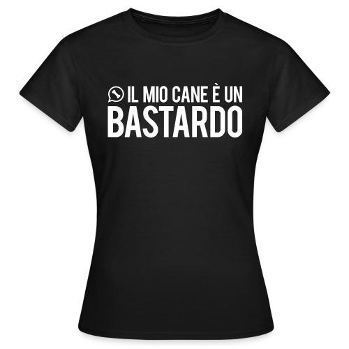 T-shirt / Il mio cane è un bastardo - Maglietta da donna