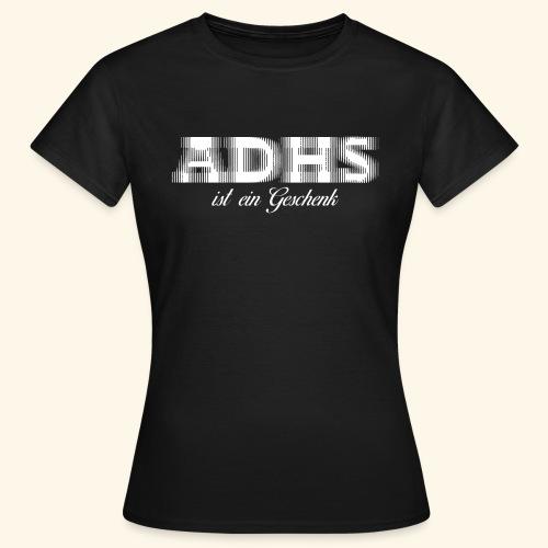 ADHS - Frauen T-Shirt