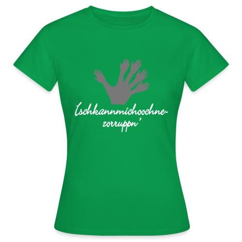 Ichkannmichochnezorruppn sächsisch mach mal hin - Frauen T-Shirt