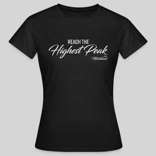 Highest peak - Frauen T-Shirt