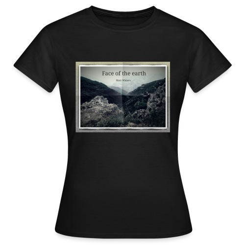 face of the earth - Vrouwen T-shirt