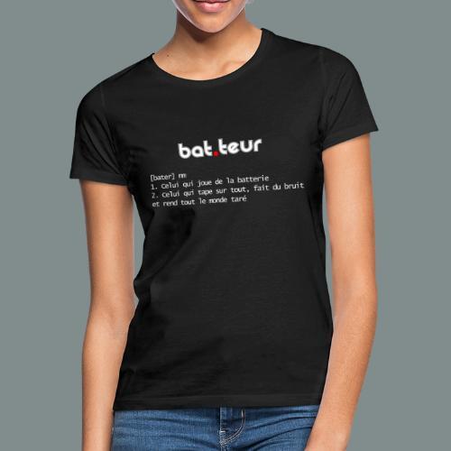 Définition du batteur - cadeau pour batteur - T-shirt Femme