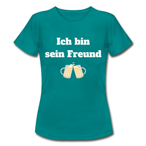 Ich bin sein Freund - Coole Geschenkidee - Frauen T-Shirt