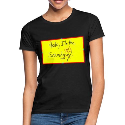hello, I am the sound girl - yellow sign - Women's T-Shirt