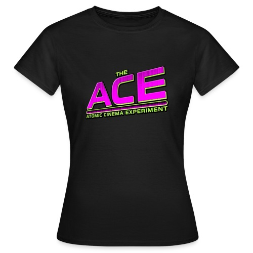 The ACE Atomic Cinema Experiment - Women's T-Shirt