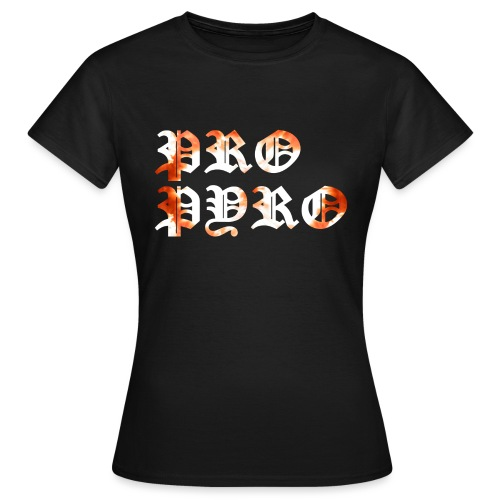 Pro Pyro - Frauen T-Shirt