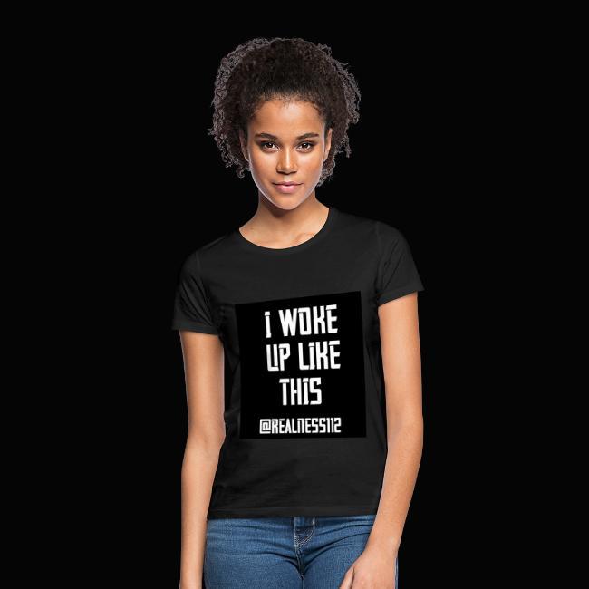 I Woke Up Like This!! Truth T-Shirts!! #WakeUp