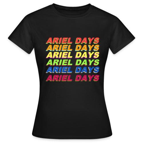ARIEL DAYS - Women's T-Shirt