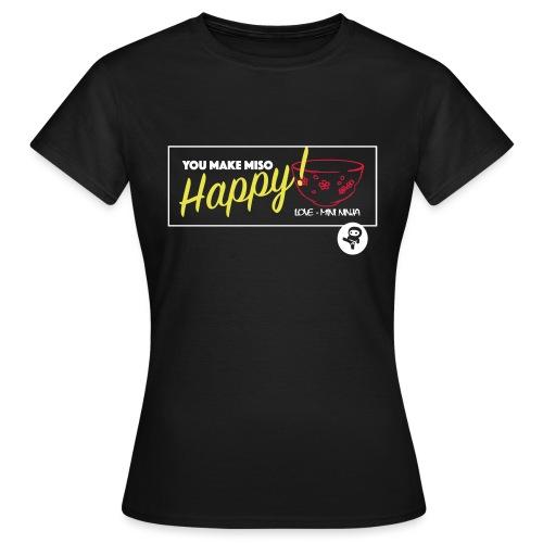 You make miso happy :) - Women's T-Shirt