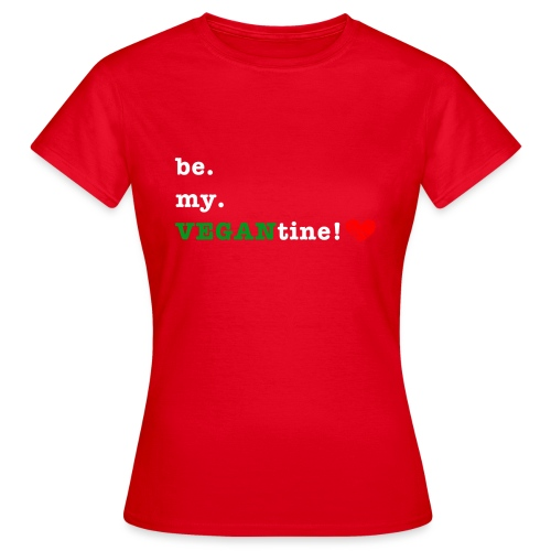 be my VEGANtine - white - Women's T-Shirt