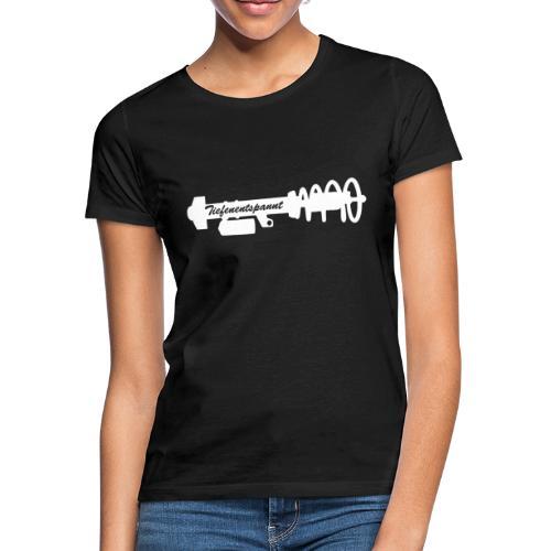 Tiefenentspannt - Frauen T-Shirt