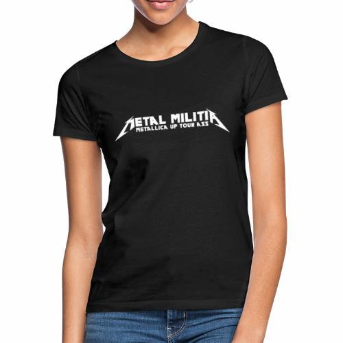 Metal Militia - Metal Up Your Ass! - T-skjorte for kvinner