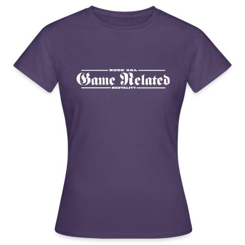 Game Related - Rude Gal - Naisten t-paita