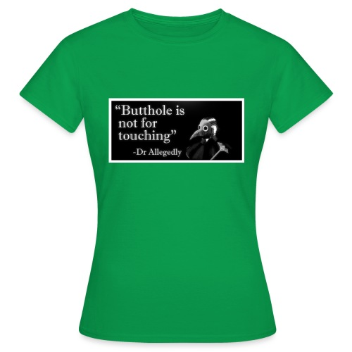 Dr Allegedly's Sage Medical Advice - Women's T-Shirt