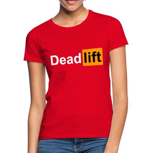 DeadLift X - T-shirt Femme