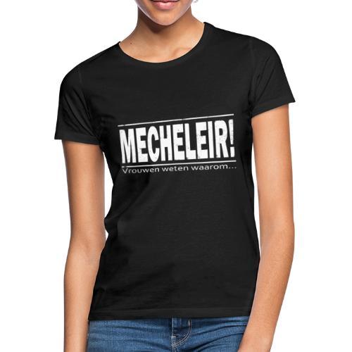 Mecheleir vrouwen - Vrouwen T-shirt