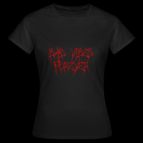 BAD VIBES FOREVER - Dame-T-shirt